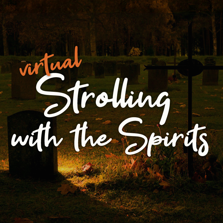 Virtual Strolling with the Spirits